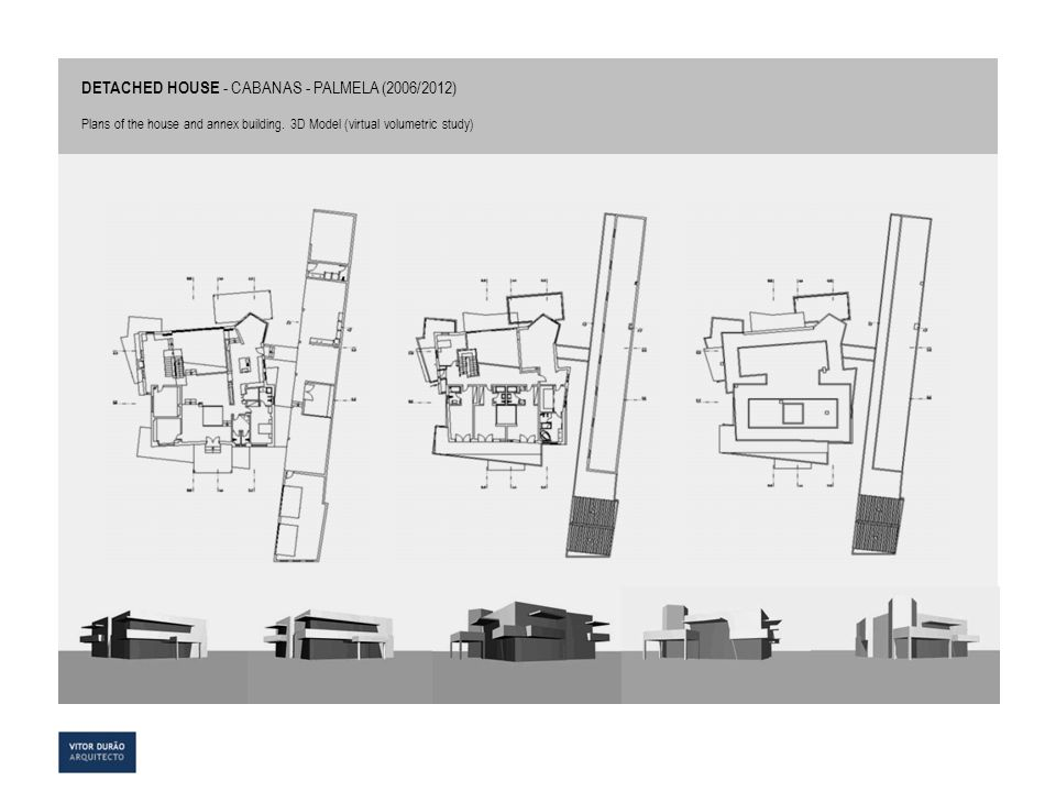 DETACHED HOUSE - CABANAS - PALMELA (2006/2012) Plans of the house and annex building. 3D Model (virtual volumetric study)