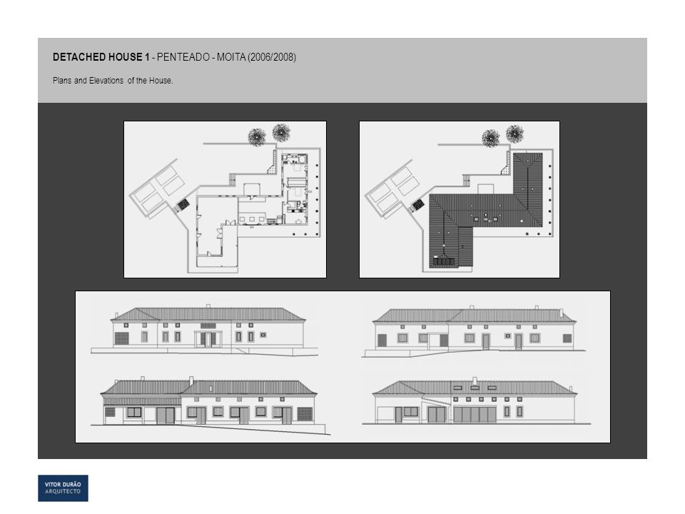 DETACHED HOUSE 1 - PENTEADO - MOITA (2006/2008) Plans and Elevations of the House.