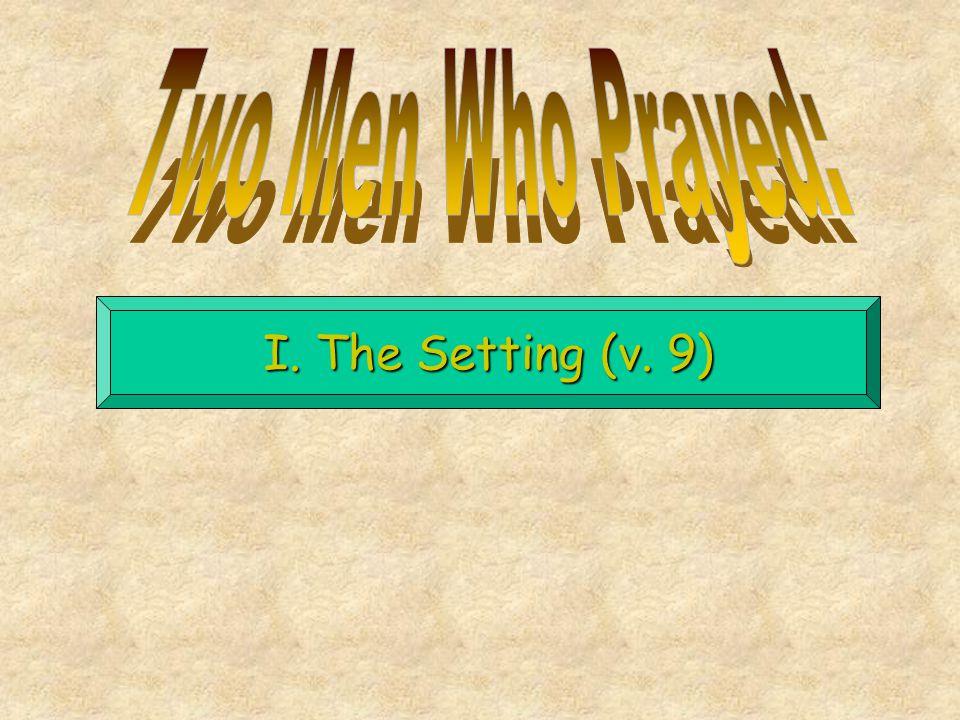 I. The Setting (v. 9)