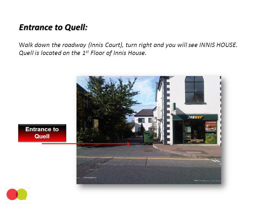 Entrance to Quell: Entrance to Quell: Walk down the roadway (Innis Court), turn right and you will see INNIS HOUSE.