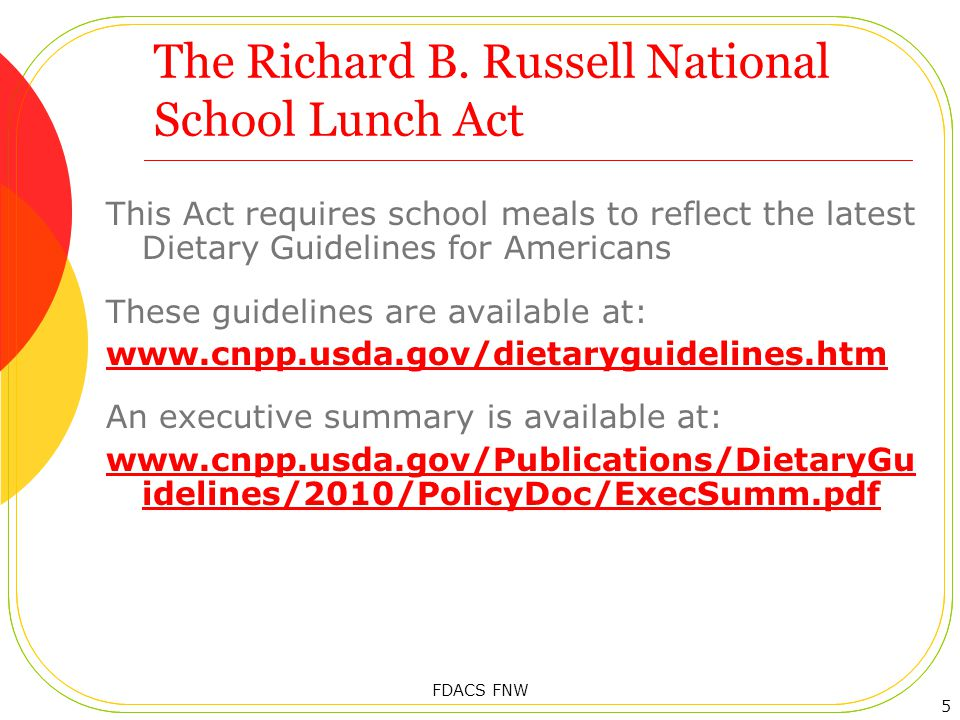 Nutrition Standards – Lunch Sodium 16 FDACS FNW Lunch Current Requirements New Requirements (K–12) Reduce, no set targets Unchanged until July 1, 2014, then Grade GroupsTarget 1 Levels K–5: 1230 mg.