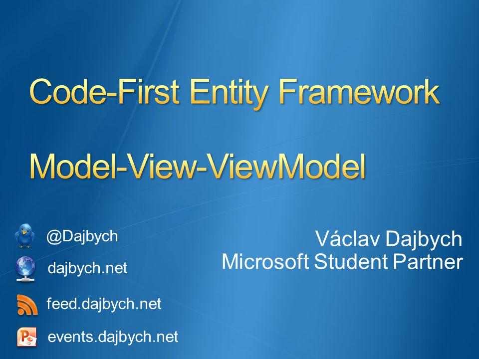 Václav Dajbych Microsoft Student Partner dajbych.net @Dajbych feed.dajbych.net events.dajbych.net