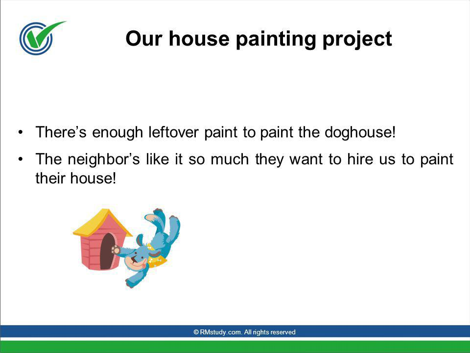 Our house painting project Theres enough leftover paint to paint the doghouse! The neighbors like it so much they want to hire us to paint their house