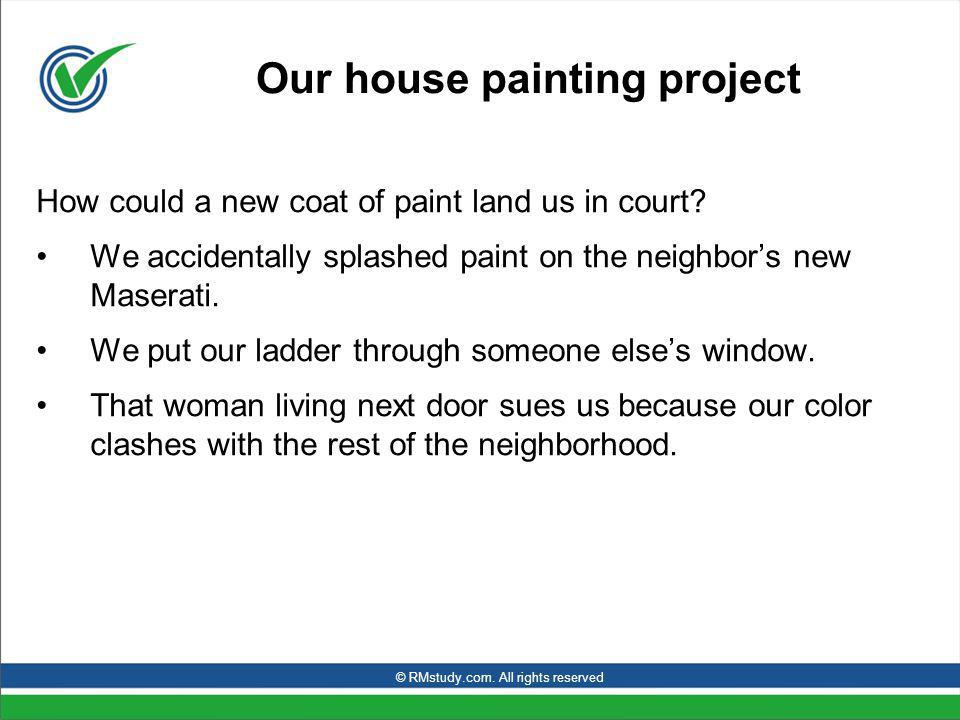 Our house painting project How could a new coat of paint land us in court.