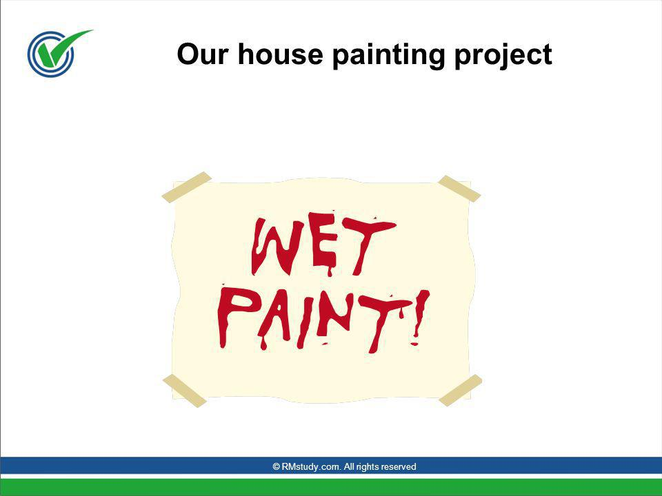 Our house painting project © RMstudy.com. All rights reserved