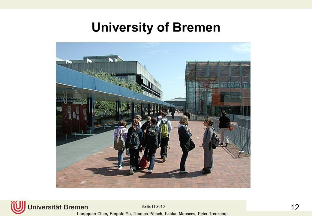 BaSoTI 2010 Longquan Chen, Bingbin Yu, Thomas Pötsch, Fabian Monsees, Peter Trenkamp University of Bremen 11