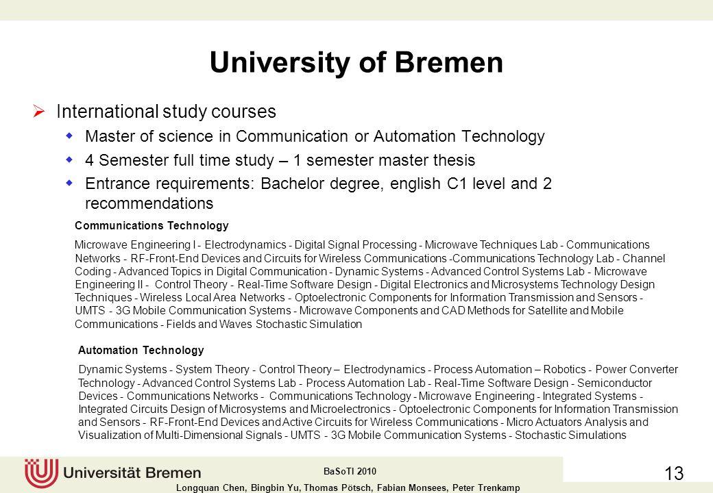 BaSoTI 2010 Longquan Chen, Bingbin Yu, Thomas Pötsch, Fabian Monsees, Peter Trenkamp University of Bremen 12