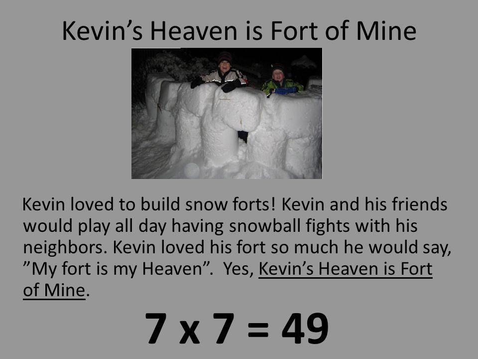 7 x 6 = 7 x 6 = 42 KEVINS Sick with Shorty Flue! Kevins Sick