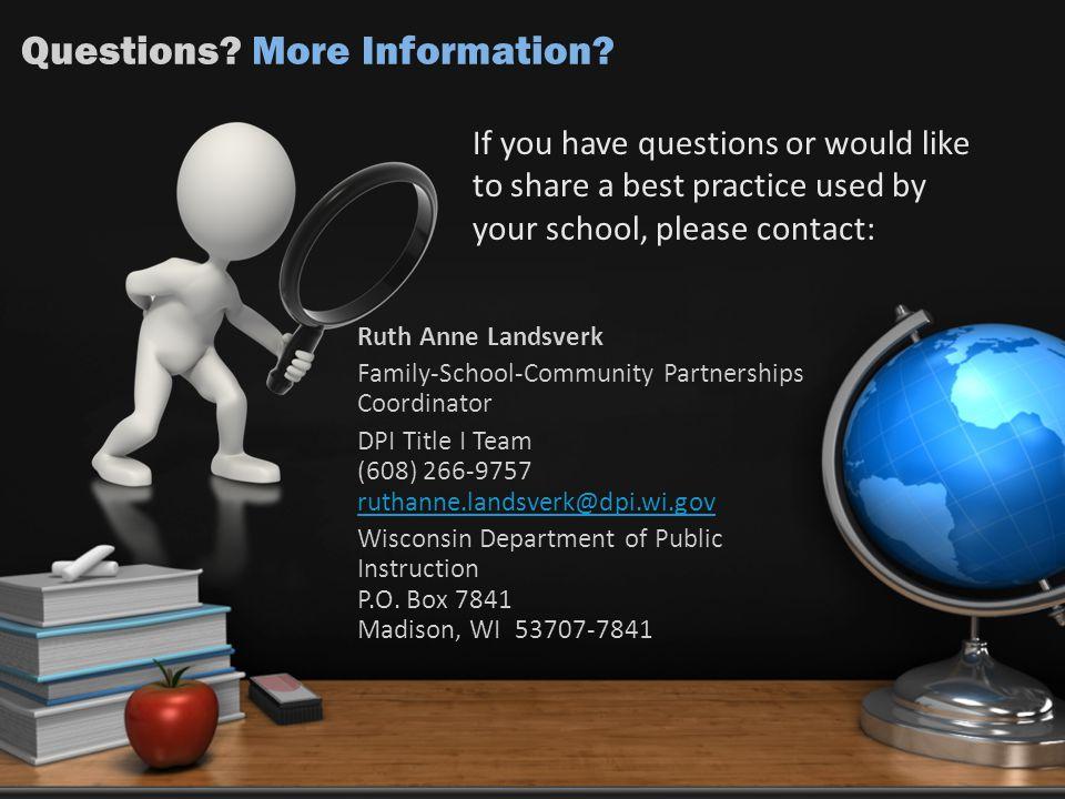 Ruth Anne Landsverk Family-School-Community Partnerships Coordinator DPI Title I Team (608) 266-9757 ruthanne.landsverk@dpi.wi.gov ruthanne.landsverk@