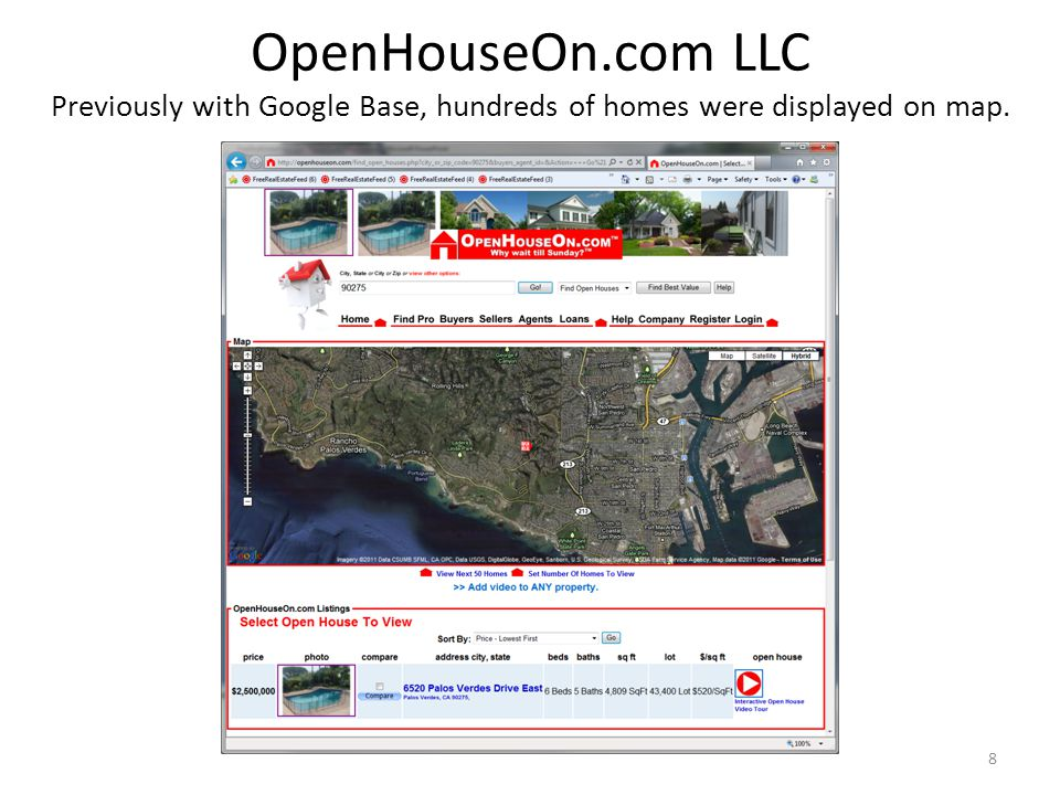 OpenHouseOn.com LLC Previously with Google Base, hundreds of homes were displayed on map. 8