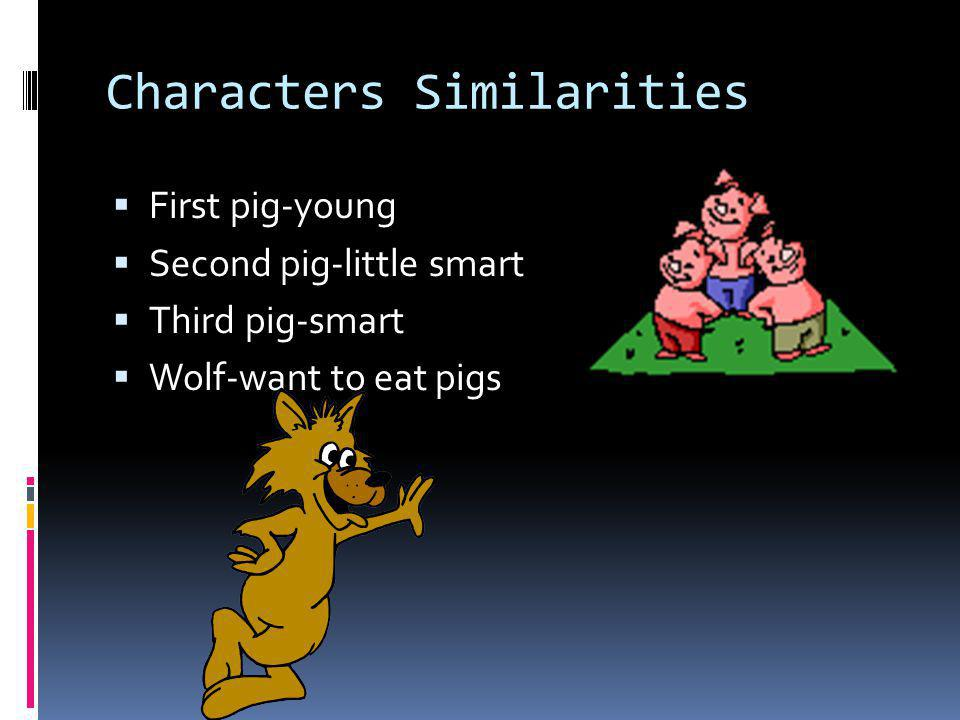 Character Differences The True Story of the 3 Little Pigs The Three Pigs No differences Dragon-scare Cat-know stuff
