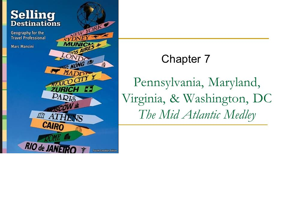 Pennsylvania, Maryland, Virginia, & Washington, DC The Mid Atlantic Medley Chapter 7