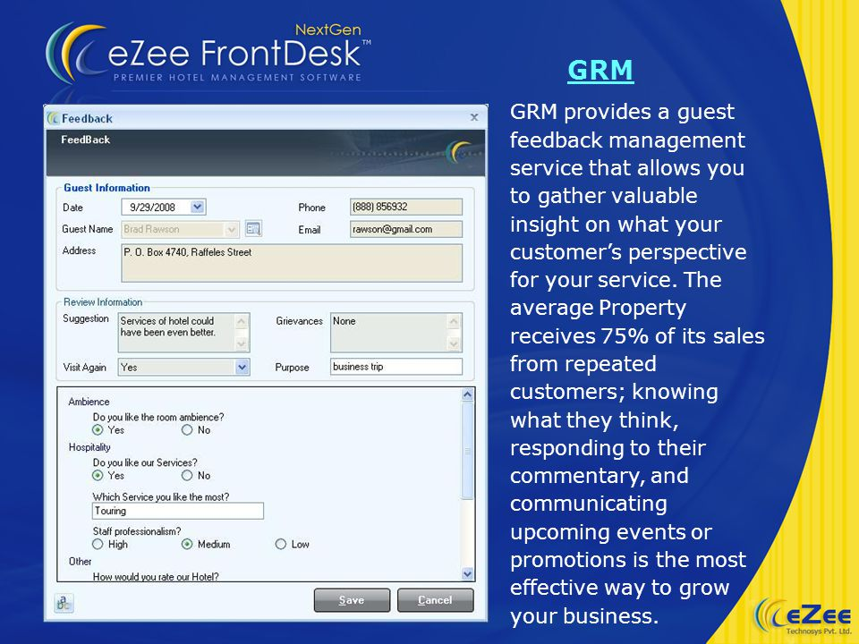 GRM GRM provides a guest feedback management service that allows you to gather valuable insight on what your customers perspective for your service.