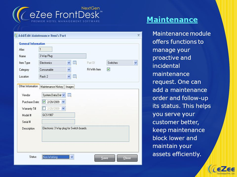 Maintenance Maintenance module offers functions to manage your proactive and incidental maintenance request.
