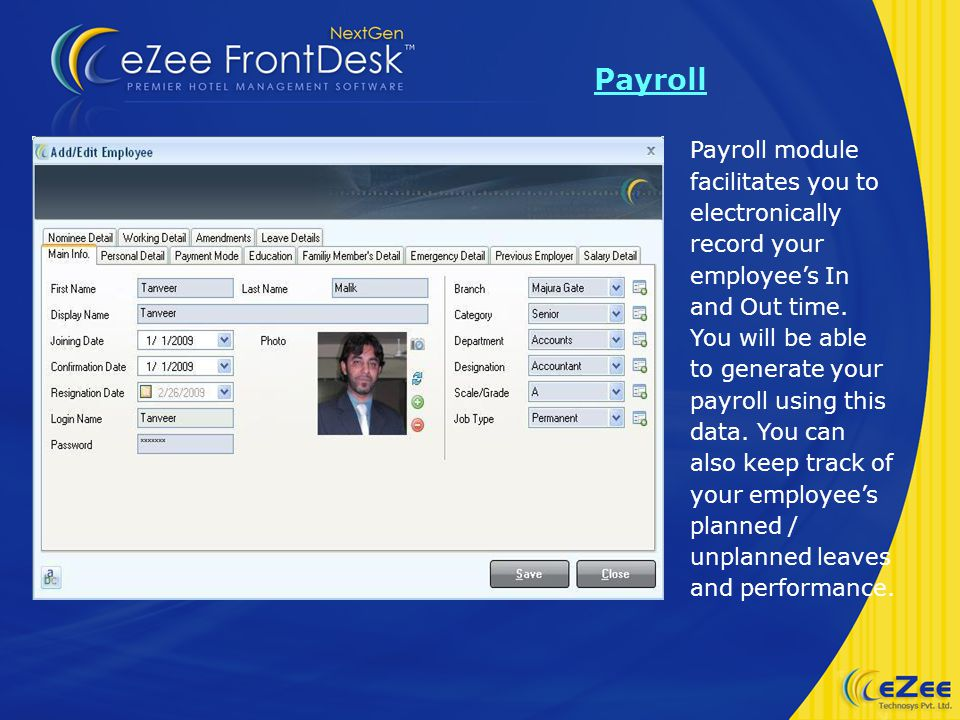 Payroll Payroll module facilitates you to electronically record your employees In and Out time.