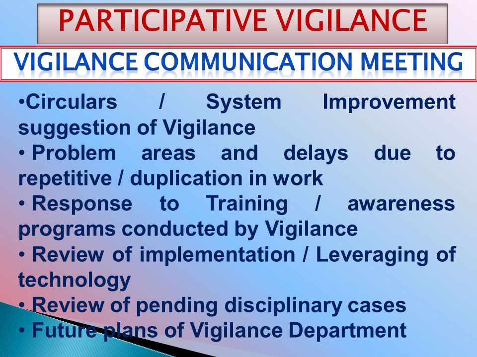 PARTICIPATIVE VIGILANCE Circulars / System Improvement suggestion of Vigilance Problem areas and delays due to repetitive / duplication in work Respon