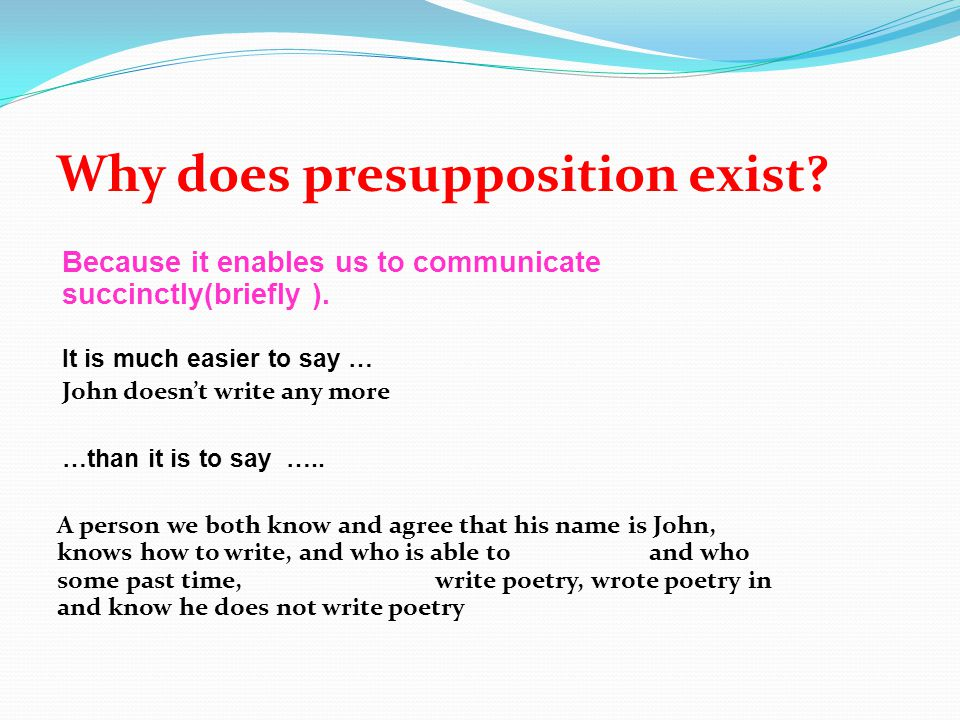 Historic background Frege 1892: Referring expressions (names, definite descriptions) carry the presupposition that they do in fact refer. For a senten