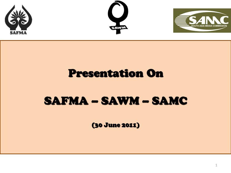 1 Presentation On SAFMA – SAWM – SAMC (30 June 2011)