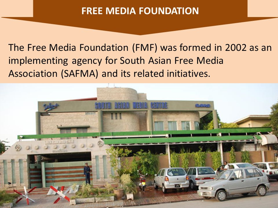 FREE MEDIA FOUNDATION 3 Inaugurated in 2009, the South Asian Media Centre was established with support from Royal Norwegians Embassy.