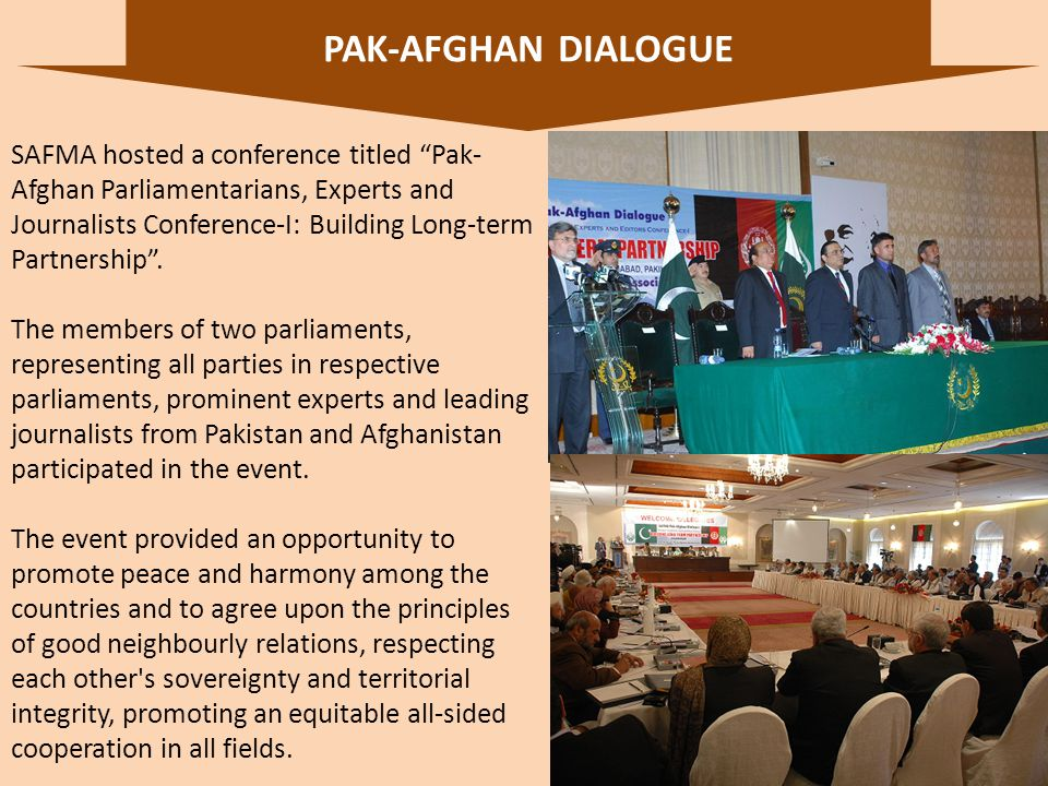 24 SAFMA hosted a conference titled Pak- Afghan Parliamentarians, Experts and Journalists Conference-I: Building Long-term Partnership.