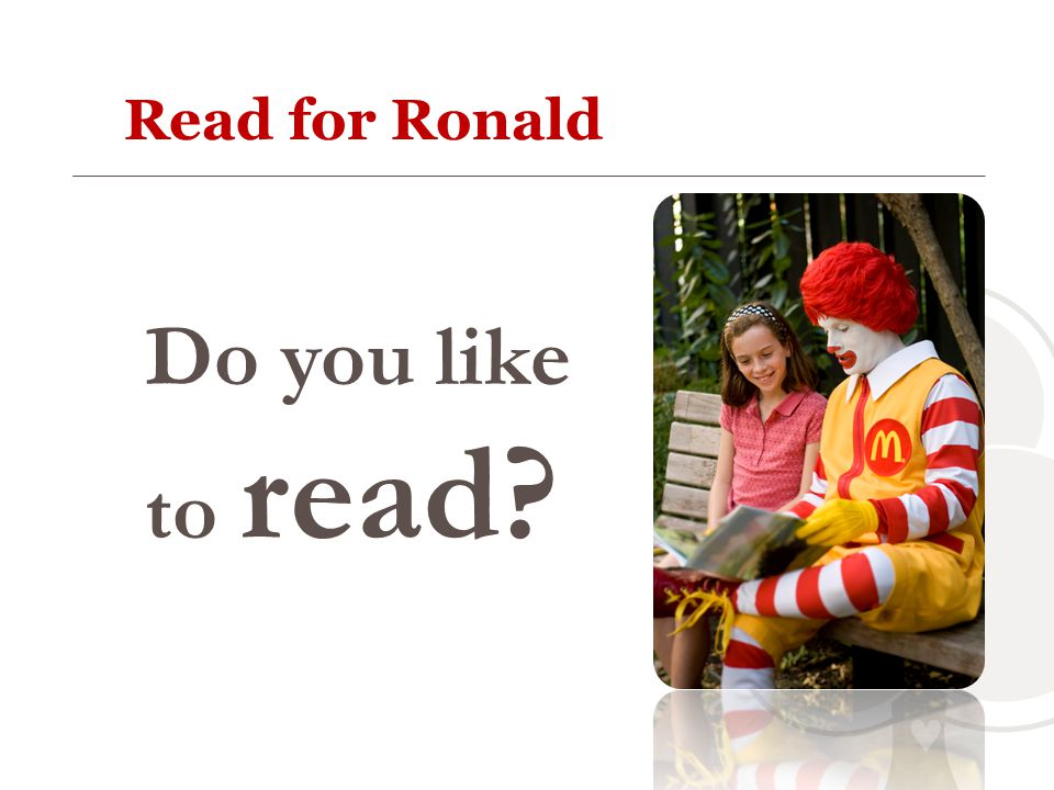 Read for Ronald Do you like to read?