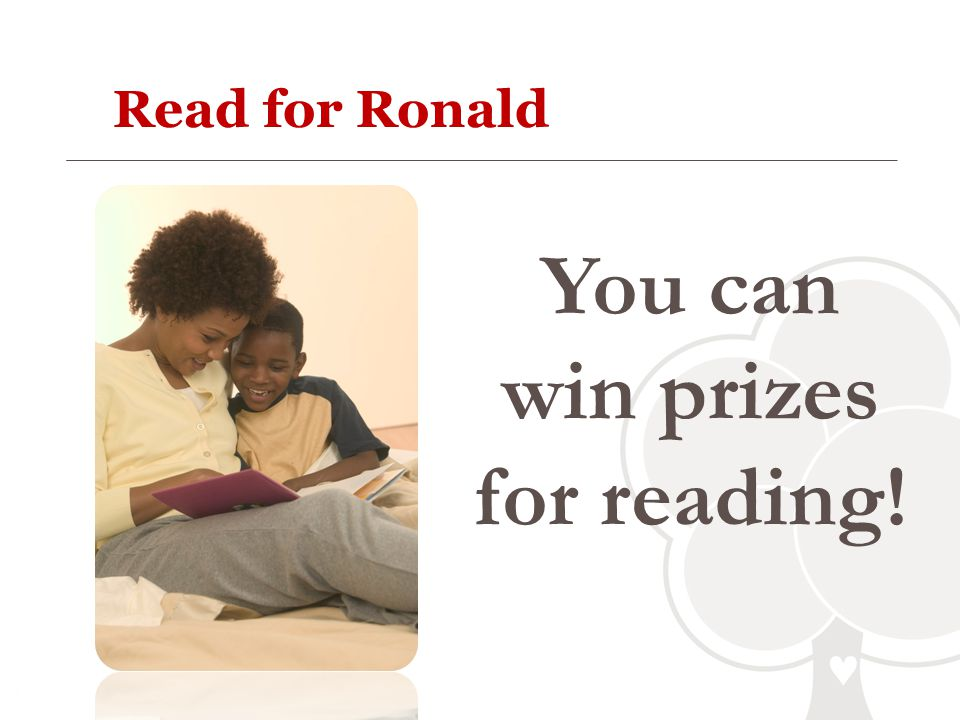 Read for Ronald You can win prizes for reading!