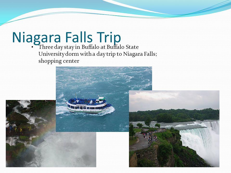Niagara Falls Trip Three day stay in Buffalo at Buffalo State University dorm with a day trip to Niagara Falls; shopping center