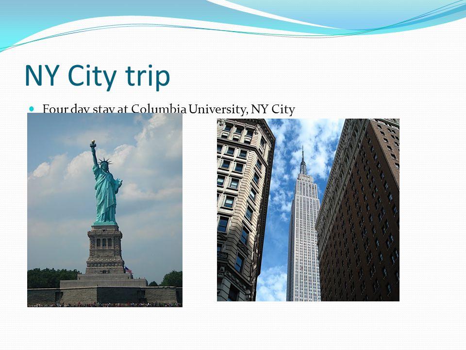 NY City trip Four day stay at Columbia University, NY City