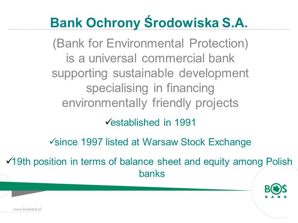 (Bank for Environmental Protection) is a universal commercial bank supporting sustainable development specialising in financing environmentally friend