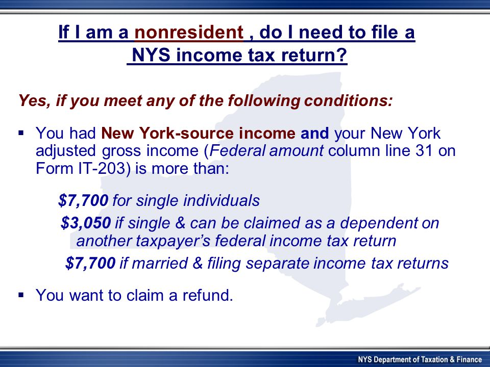 If I am a nonresident, do I need to file a NYS income tax return.