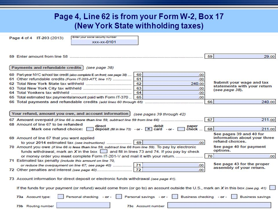 Page 4, Line 62 is from your Form W-2, Box 17 (New York State withholding taxes)