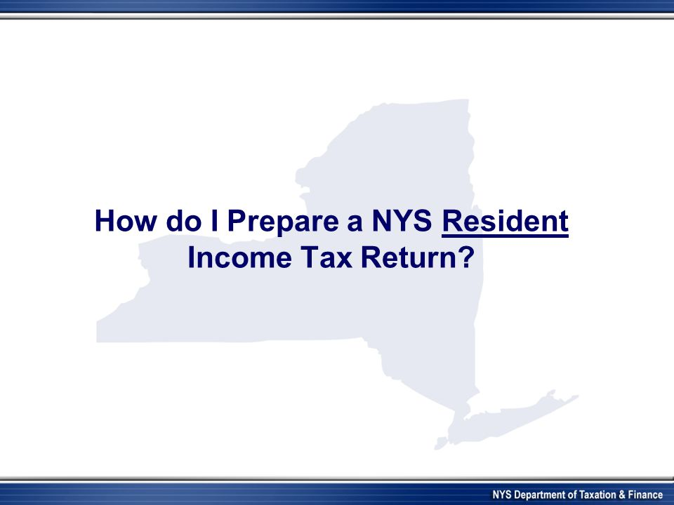 How do I Prepare a NYS Resident Income Tax Return