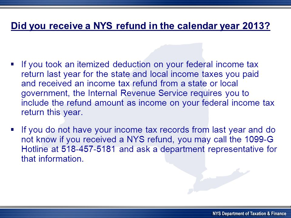Did you receive a NYS refund in the calendar year 2013.