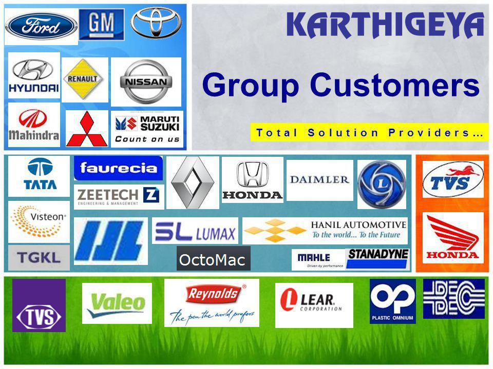 Group Customers T o t a l S o l u t i o n P r o v i d e r s …