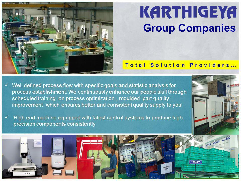 Group Companies Well defined process flow with specific goals and statistic analysis for process establishment.
