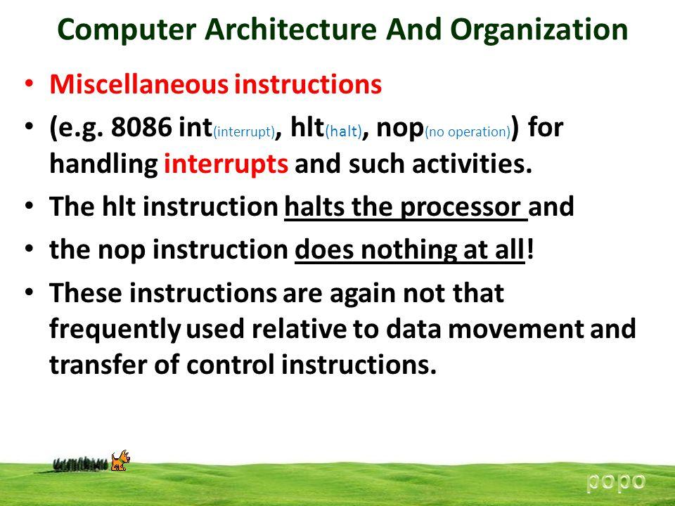 Computer Architecture And Organization Miscellaneous instructions (e.g. 8086 int (interrupt), hlt (halt), nop (no operation) ) for handling interrupts