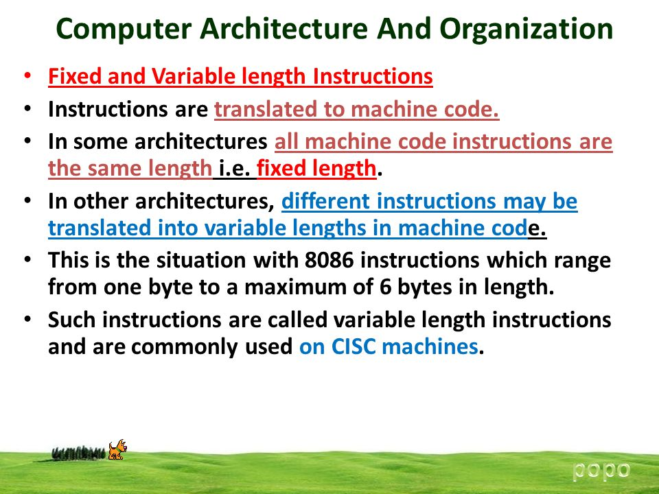 Computer Architecture And Organization Fixed and Variable length Instructions Instructions are translated to machine code. In some architectures all m