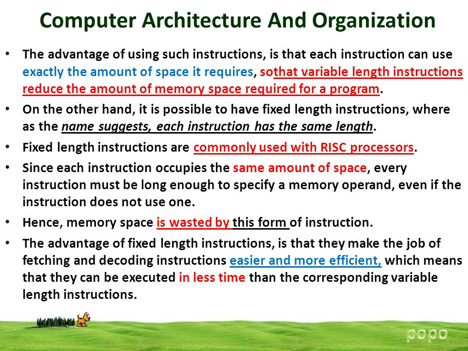 Computer Architecture And Organization The advantage of using such instructions, is that each instruction can use exactly the amount of space it requi