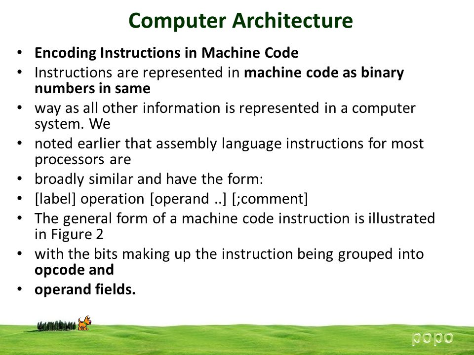 Computer Architecture Encoding Instructions in Machine Code Instructions are represented in machine code as binary numbers in same way as all other in