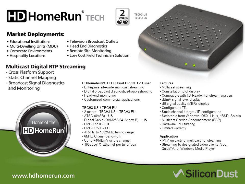 HDHomeRun® TECH Dual Digital TV Tuner Enterprise site-wide multicast streaming Digital broadcast diagnostics/troubleshooting Head-end monitoring Custo