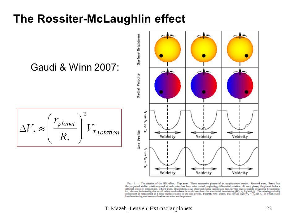 T. Mazeh, Leuven: Extrasolar planets23 The Rossiter-McLaughlin effect Gaudi & Winn 2007: