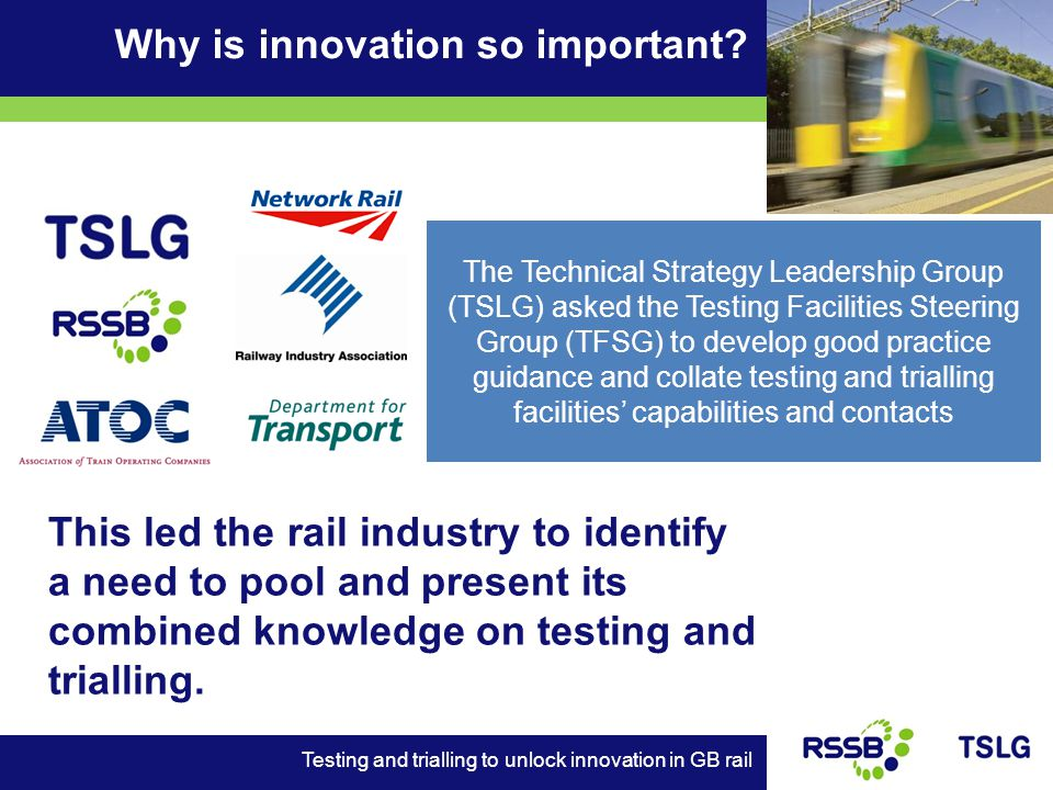 This led the rail industry to identify a need to pool and present its combined knowledge on testing and trialling.