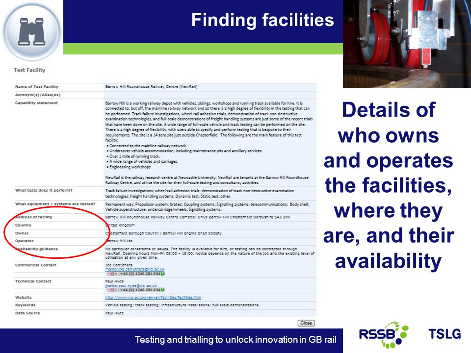 Finding facilities Testing and trialling to unlock innovation in GB rail Details of who owns and operates the facilities, where they are, and their availability
