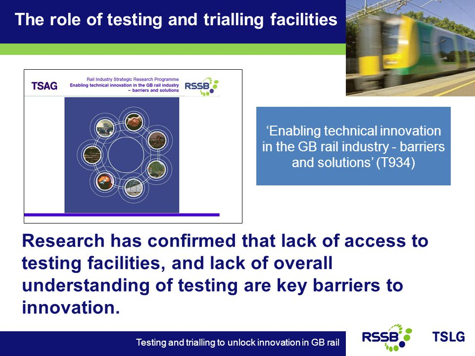 Research has confirmed that lack of access to testing facilities, and lack of overall understanding of testing are key barriers to innovation.
