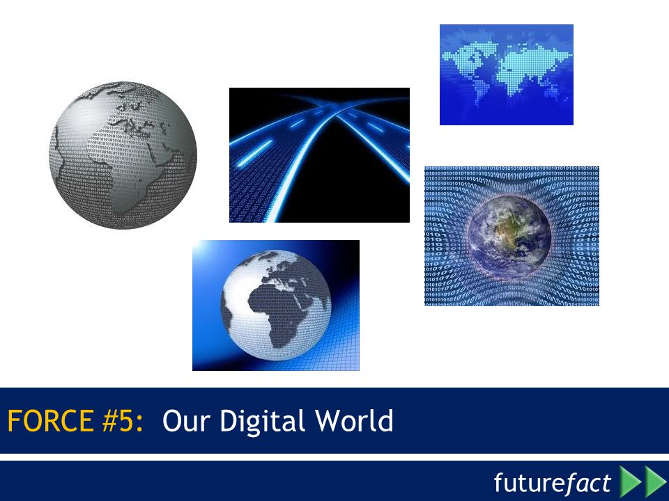 future fact FORCE #5: Our Digital World