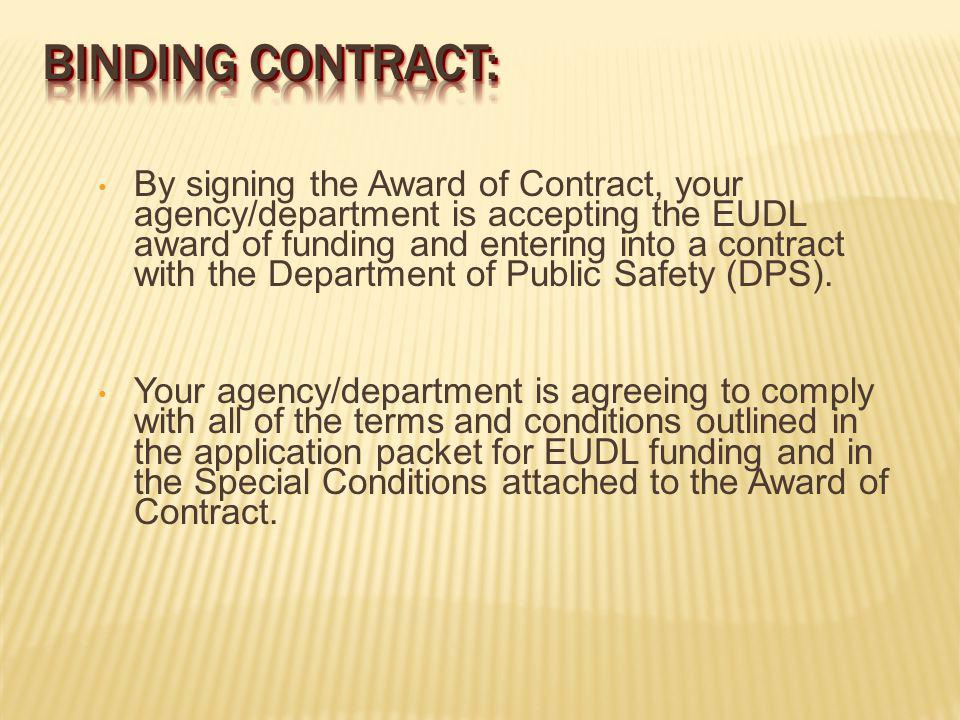 By signing the Award of Contract, your agency/department is accepting the EUDL award of funding and entering into a contract with the Department of Public Safety (DPS).