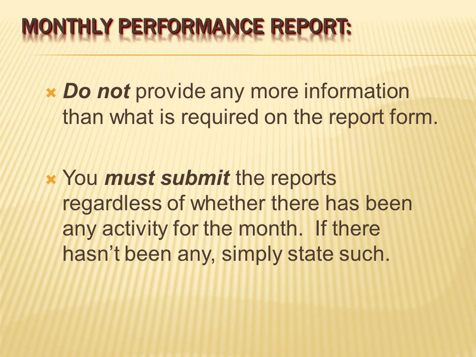 Do not provide any more information than what is required on the report form.