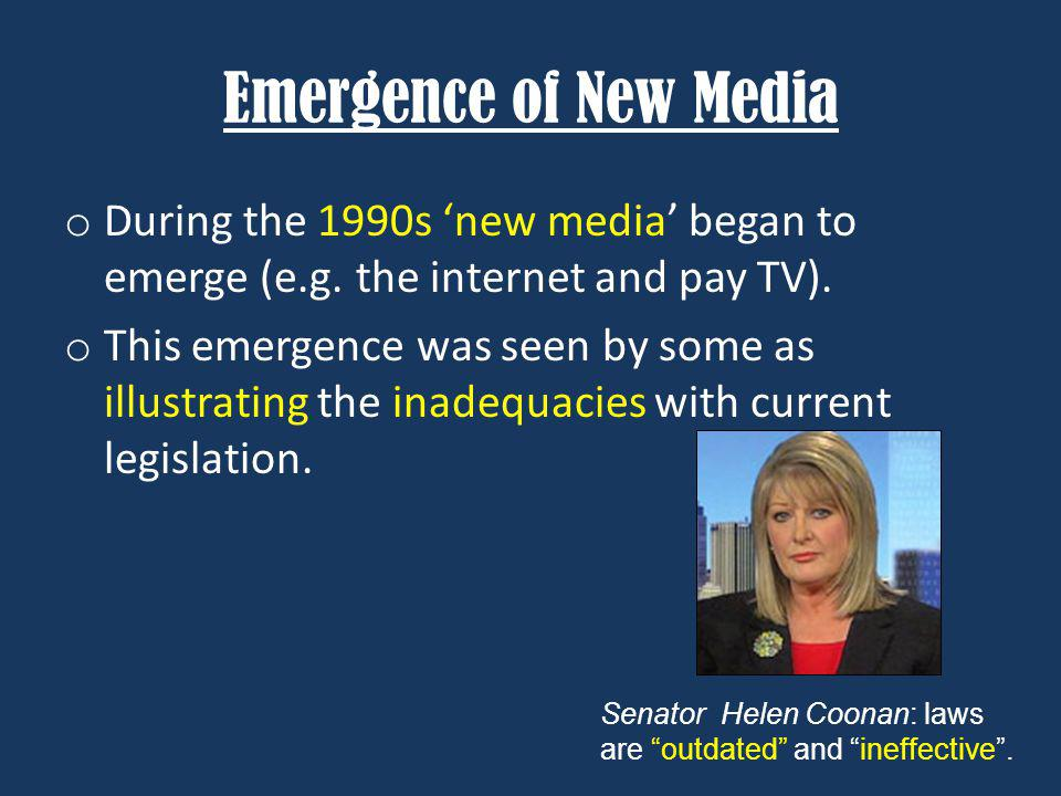 Emergence of New Media o During the 1990s new media began to emerge (e.g.