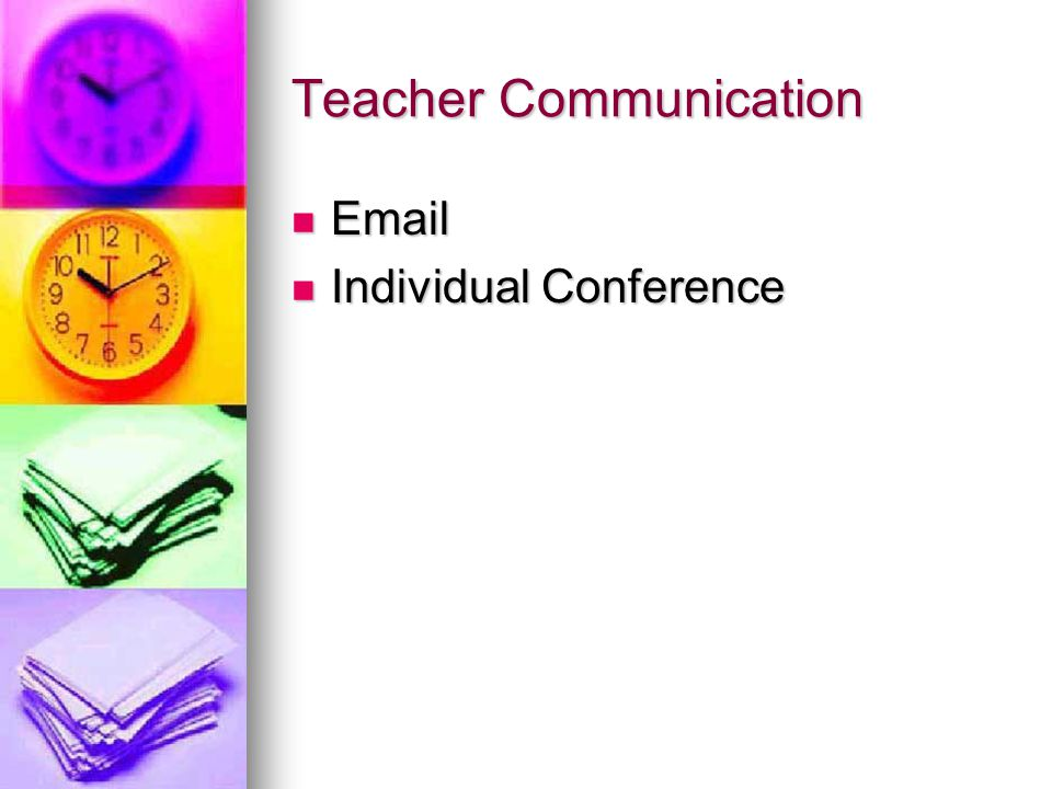 Teacher Communication Email Email Individual Conference Individual Conference