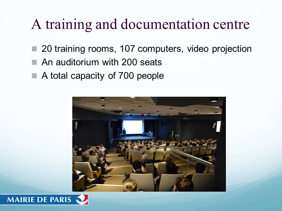 A training and documentation centre 20 training rooms, 107 computers, video projection An auditorium with 200 seats A total capacity of 700 people